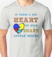 It takes a big heart to help shape little minds. Unisex T-Shirt