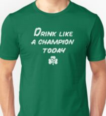 Drink Like a Champion - South Bend Style - St. Patricks Day T-Shirt