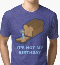 It's Not My Birthday (Blue) Tri-blend T-Shirt