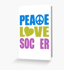 Peace Love Soccer 578 Greeting Card