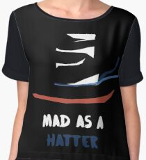 MAD As A Hatter Chiffon Top