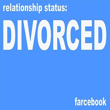 FARCEBOOK DIVORCED by Churlish1