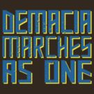 Demacia marches as one by Tomislav