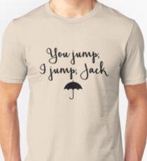 You Jump, I jump, Jack Slim Fit T-Shirt