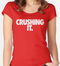 CRUSHING IT. Women's Fitted Scoop T-Shirt