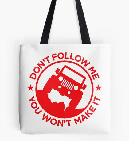 Don't Follow Me You Won't Make It. in red  Tote Bag