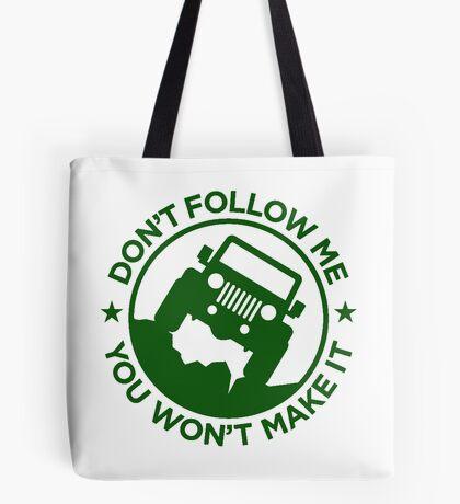 Don't Follow ME You Won't Make It. in Drak Green Tote Bag
