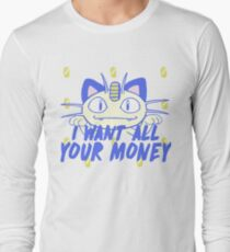 I want all your money T-Shirt