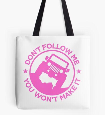 Dont Follow Me You Wont Make It. Pink Tote Bag