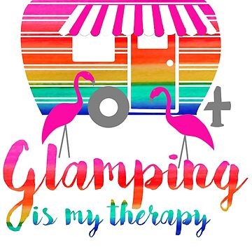 Glamping is my Therapy Camper Flamingo by BellaAnya