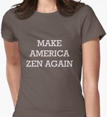 Make America Zen Again Womens Fitted T-Shirt