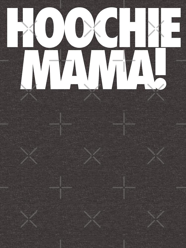HOOCHIE MAMA! von cpinteractive