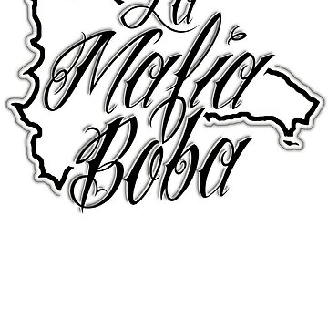 La Mafia Boba New Design by BDawg