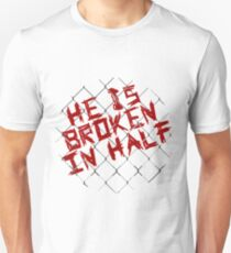He is broken in half T-Shirt