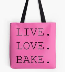 Live. Love. Bake. Tote Bag