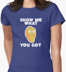 Rick & Morty - Show me what you got Women's Fitted T-Shirt
