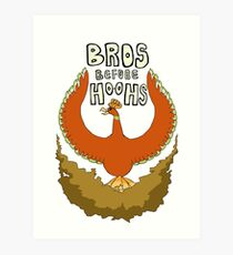 Bros Before Ho-ohs Art Print