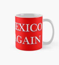 MAKE MEXICO GREAT AGAIN Mug