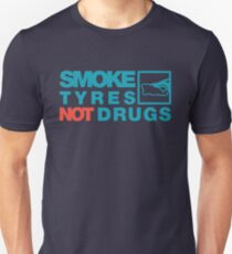 SMOKE TYRES NOT DRUGS (2) T-Shirt