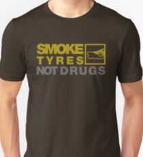 SMOKE TYRES NOT DRUGS (3) T-Shirt