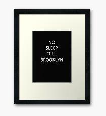 No Sleep Till Brooklyn Framed Print
