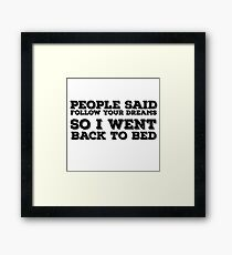 Dreams Bed Lazy Quote Funny Cute Cool Humor Framed Print