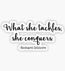 Gilmore Girls - What she tackles, she conquers Sticker