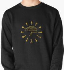 When golden time... Life Inspirational Quote Pullover