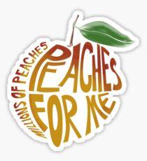 Millions of Peaches. Sticker