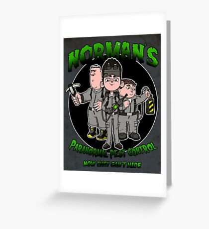 Norman's Paranormal pest control. Greeting Card