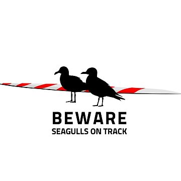 Beware, Seagulls on track by ApexFibers