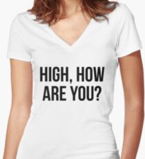 High, How Are You? - version 1 - black Women's Fitted V-Neck T-Shirt