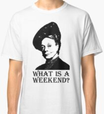 What is a weekend? Classic T-Shirt