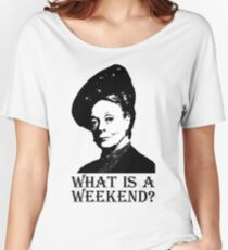 What is a weekend? Women's Relaxed Fit T-Shirt