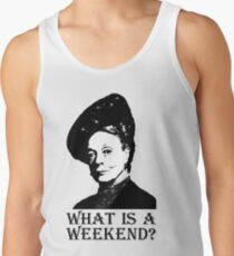 What is a weekend? Tank Top