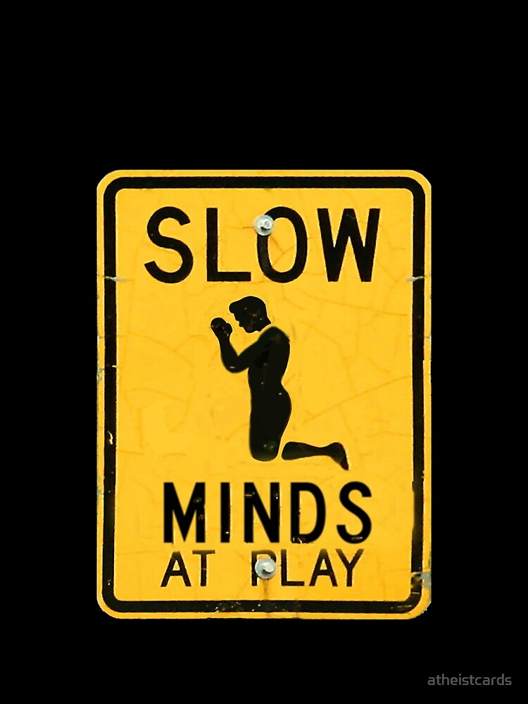 Slow Minds at Play by atheistcards