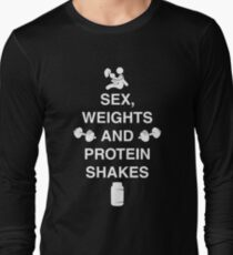Sex, Weights And Protein Shakes Long Sleeve T-Shirt