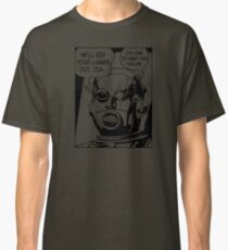 He'll Rip Your Lungs Out, Jim Classic T-Shirt