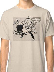Next Week's Dance Move Classic T-Shirt