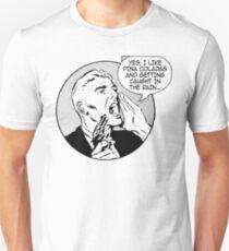 Do You Like Pina Coladas? Unisex T-Shirt