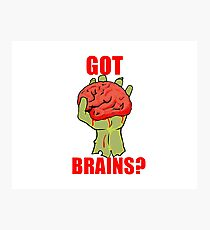 Got Brains? Photographic Print