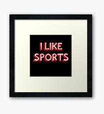 I Like Sports Framed Print
