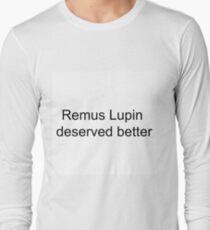 Remus Lupin Deserved better T-Shirt