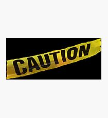 Caution Photographic Print