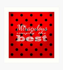 Miraculous Ladybug - Simply the Best  Art Print