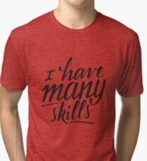 Xena: I have many skills Tri-blend T-Shirt