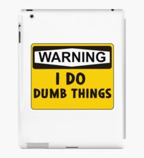 Warning: I do dumb things iPad Case/Skin