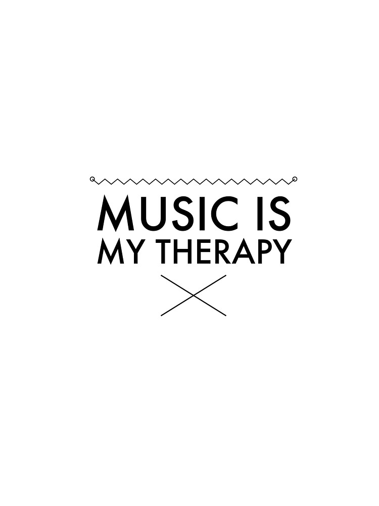 Music is my therapy by Clay Lowe