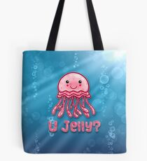 U Jelly?  Tote Bag