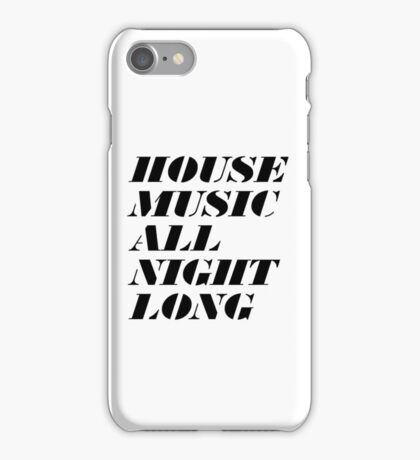 House Music All Night Long iPhone Case/Skin